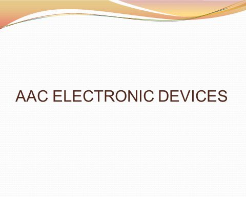AAC ELECTRONIC DEVICES