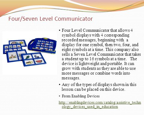 Four/Seven Level Communicator