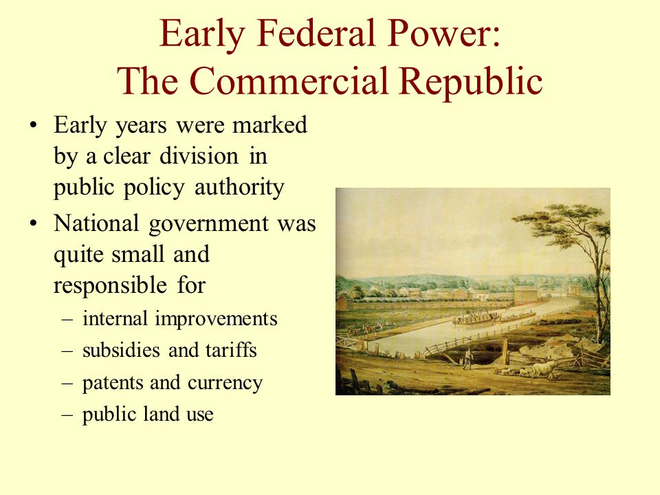 Early Federal Power: The Commercial Republic