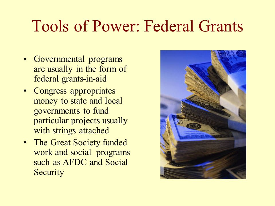 Tools of Power: Federal Grants