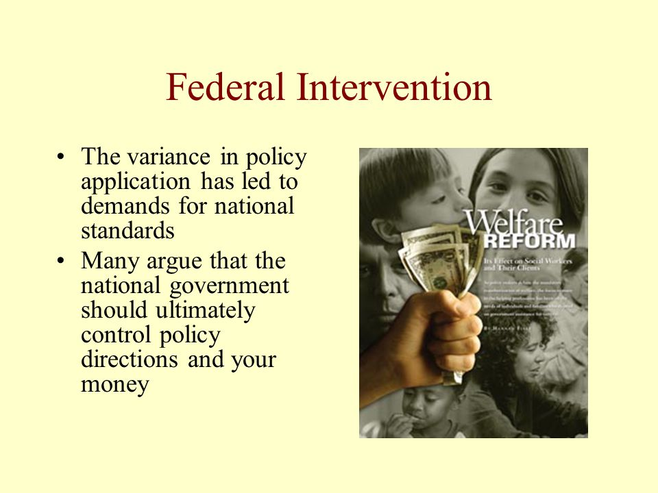 Federal Intervention The variance in policy application has led to demands for national standards.