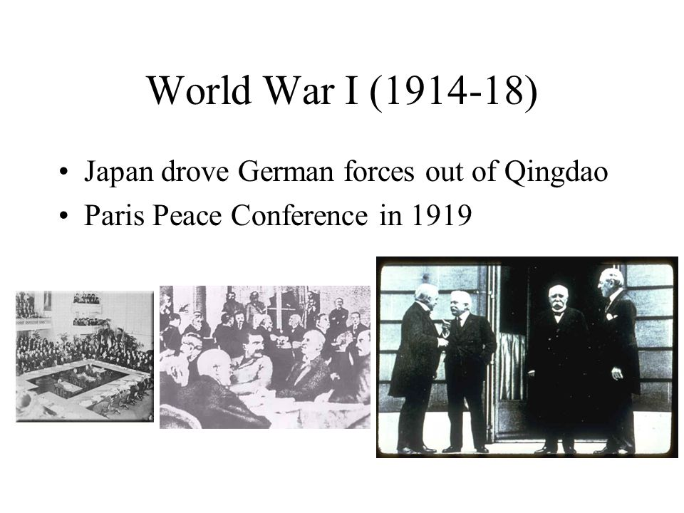 World War I ( ) Japan drove German forces out of Qingdao