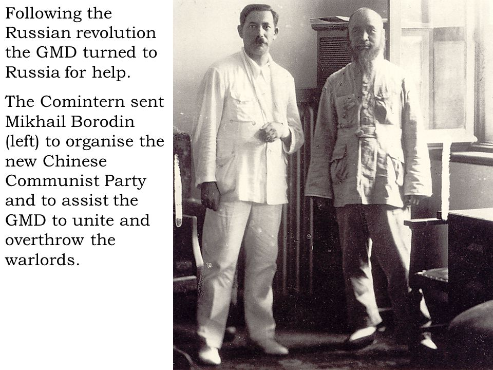 Following the Russian revolution the GMD turned to Russia for help.