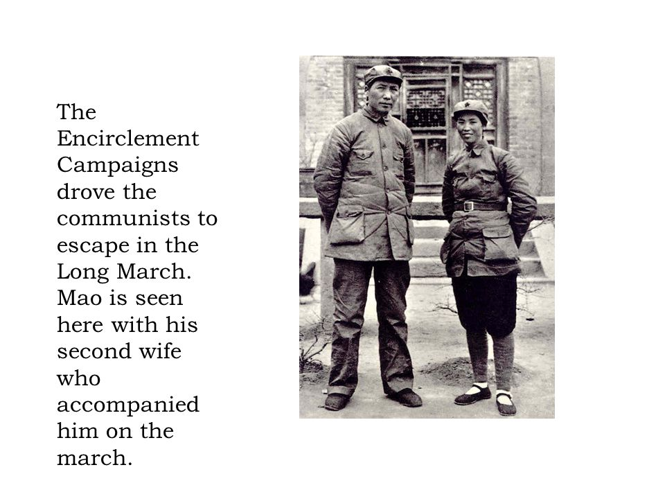 The Encirclement Campaigns drove the communists to escape in the Long March.