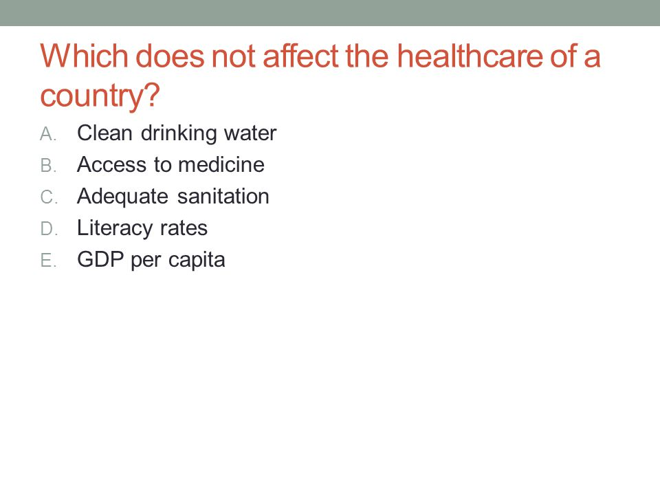 Which does not affect the healthcare of a country