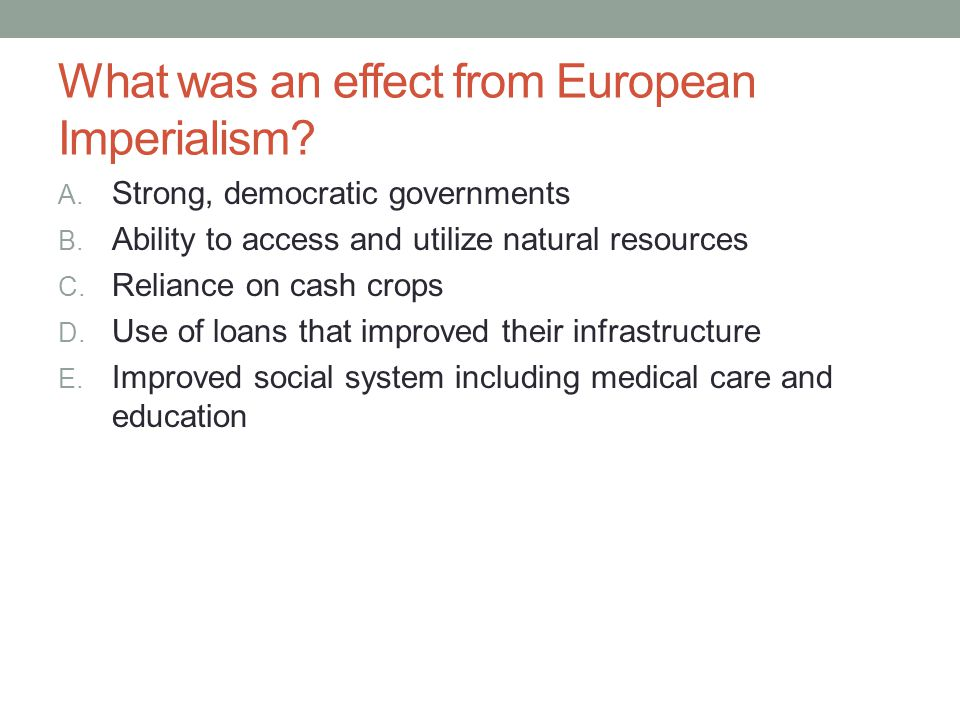 What was an effect from European Imperialism