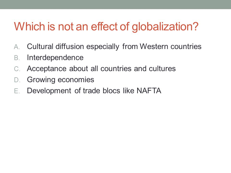 Which is not an effect of globalization