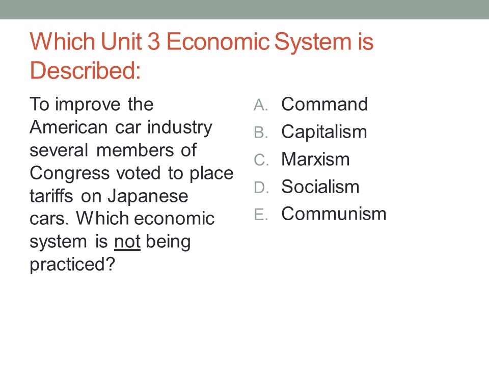 Which Unit 3 Economic System is Described: