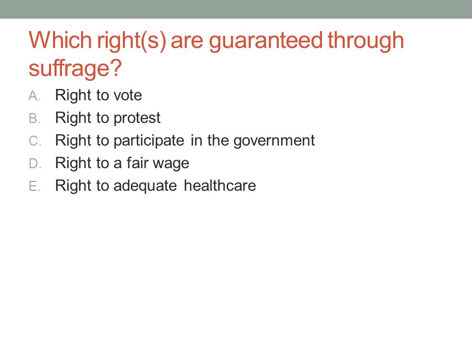 Which right(s) are guaranteed through suffrage