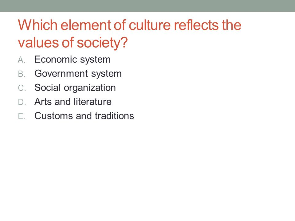 Which element of culture reflects the values of society