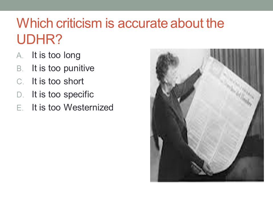 Which criticism is accurate about the UDHR