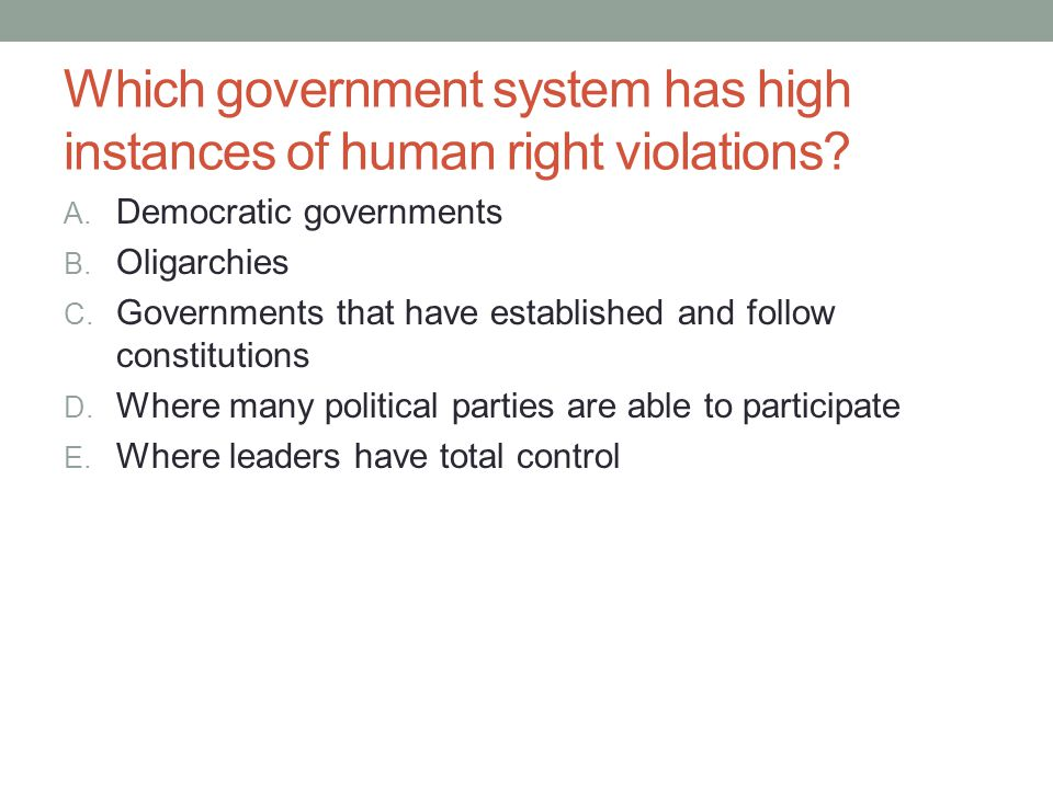 Which government system has high instances of human right violations