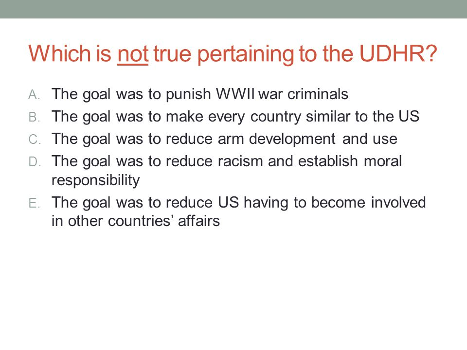Which is not true pertaining to the UDHR