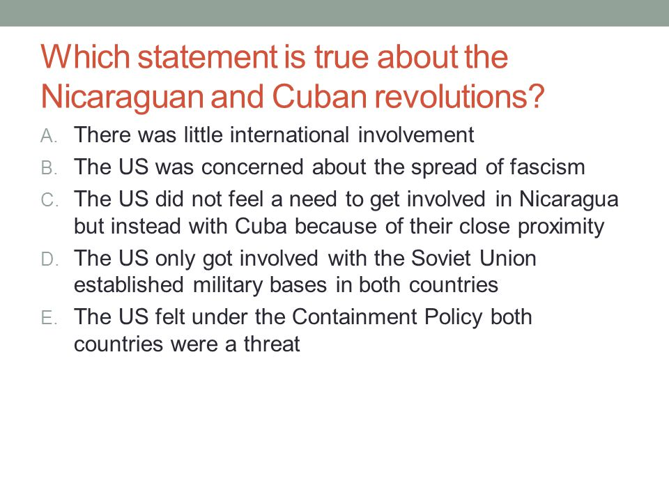Which statement is true about the Nicaraguan and Cuban revolutions