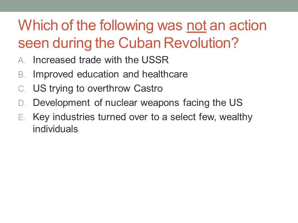 Which of the following was not an action seen during the Cuban Revolution