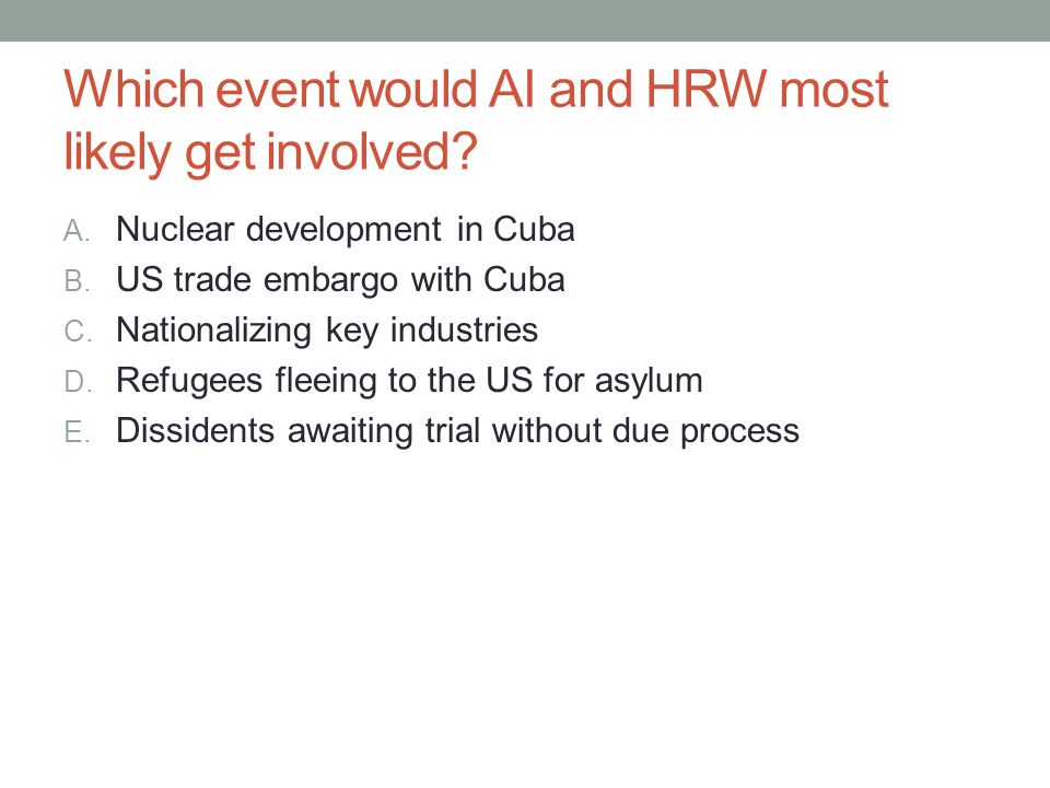 Which event would AI and HRW most likely get involved