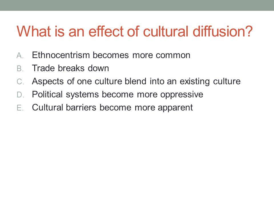 What is an effect of cultural diffusion