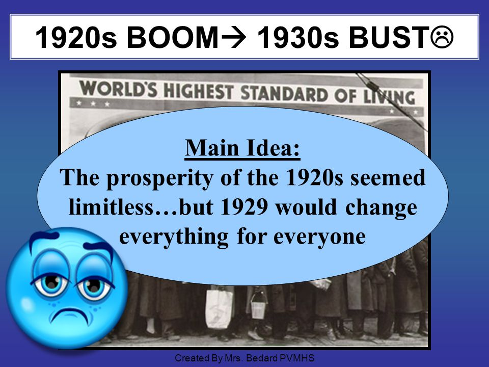 1920s BOOM 1930s BUST Main Idea: The prosperity of the 1920s seemed