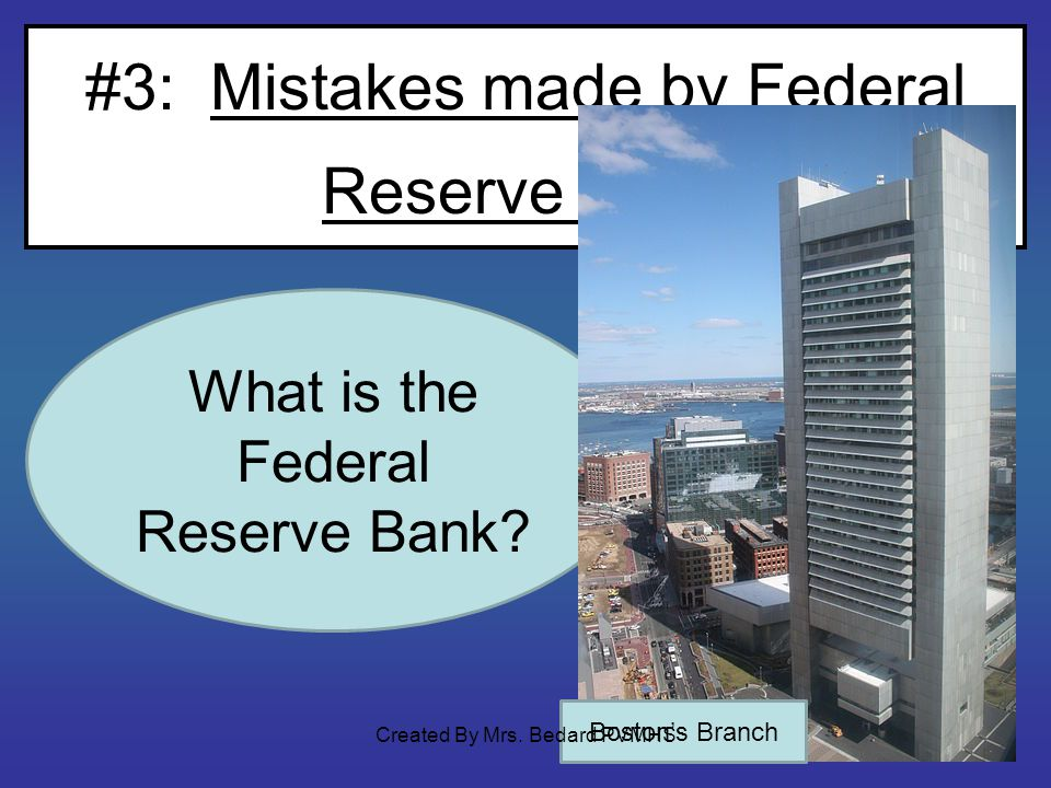 #3: Mistakes made by Federal Reserve Bank