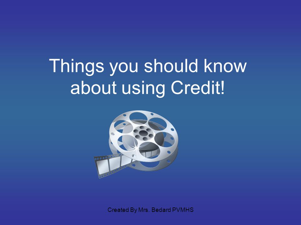 Things you should know about using Credit!