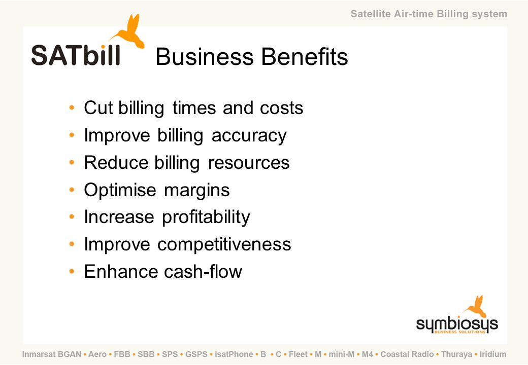 Business Benefits Cut billing times and costs Improve billing accuracy