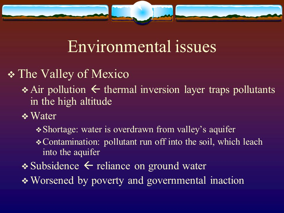 Environmental issues The Valley of Mexico