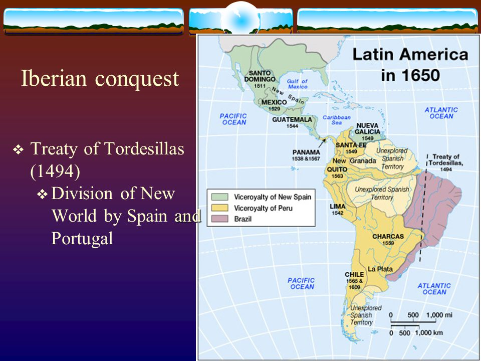 Iberian conquest Treaty of Tordesillas (1494)
