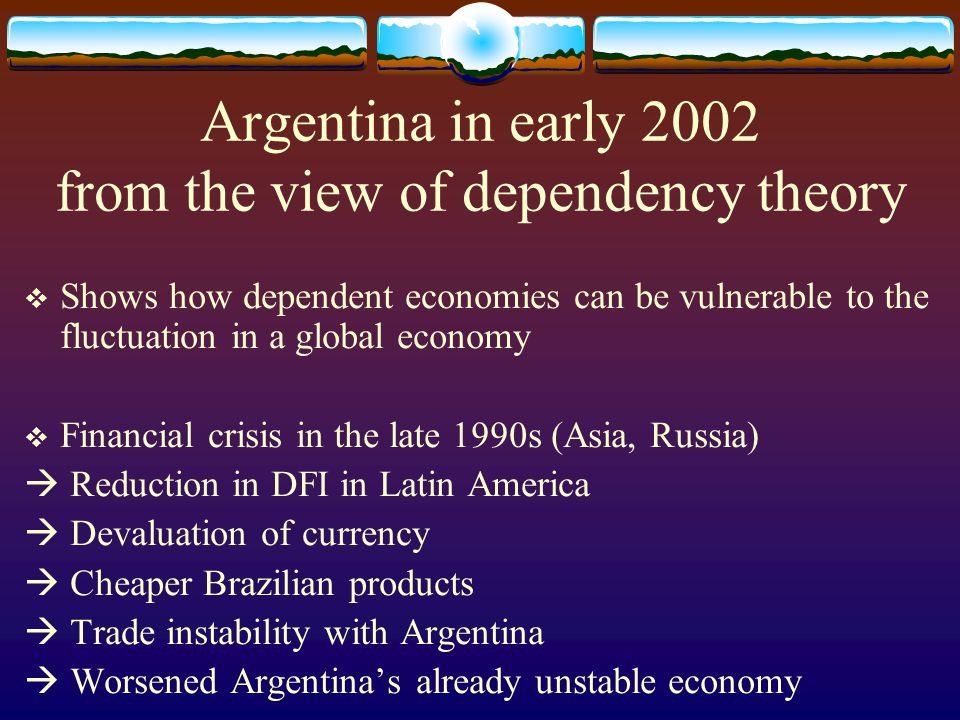 Argentina in early 2002 from the view of dependency theory
