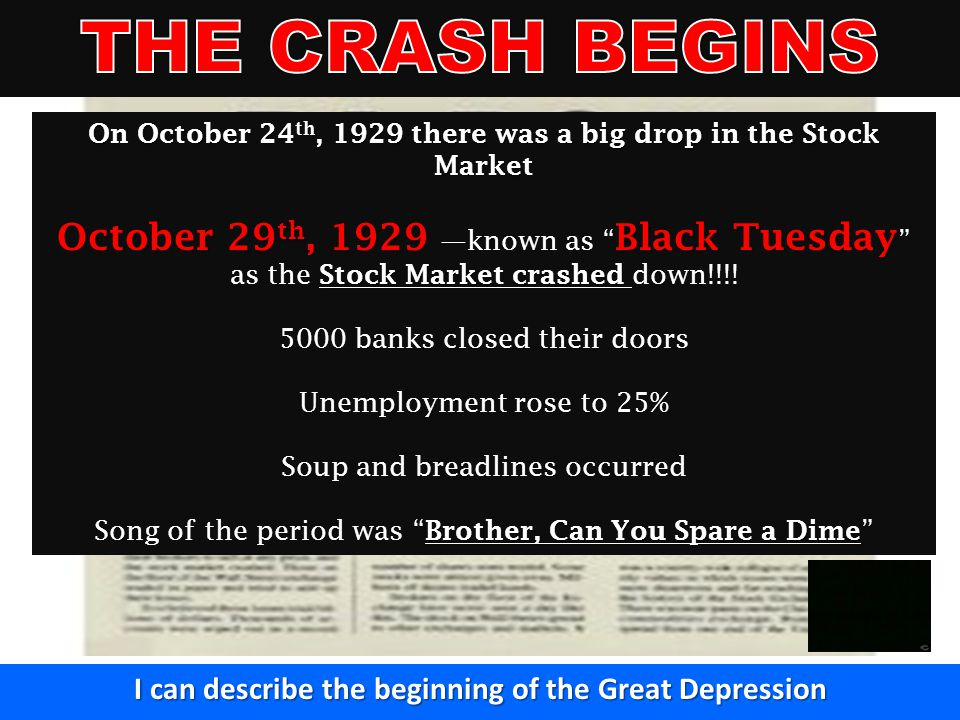 THE CRASH BEGINS On October 24th, 1929 there was a big drop in the Stock Market.
