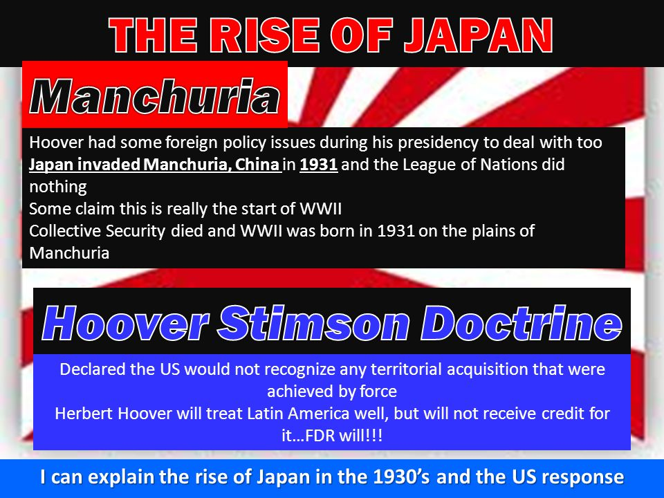 THE RISE OF JAPAN Manchuria Hoover Stimson Doctrine