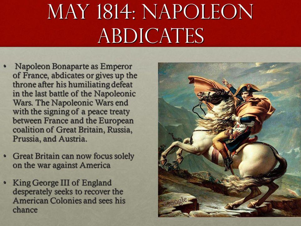 May 1814: Napoleon Abdicates