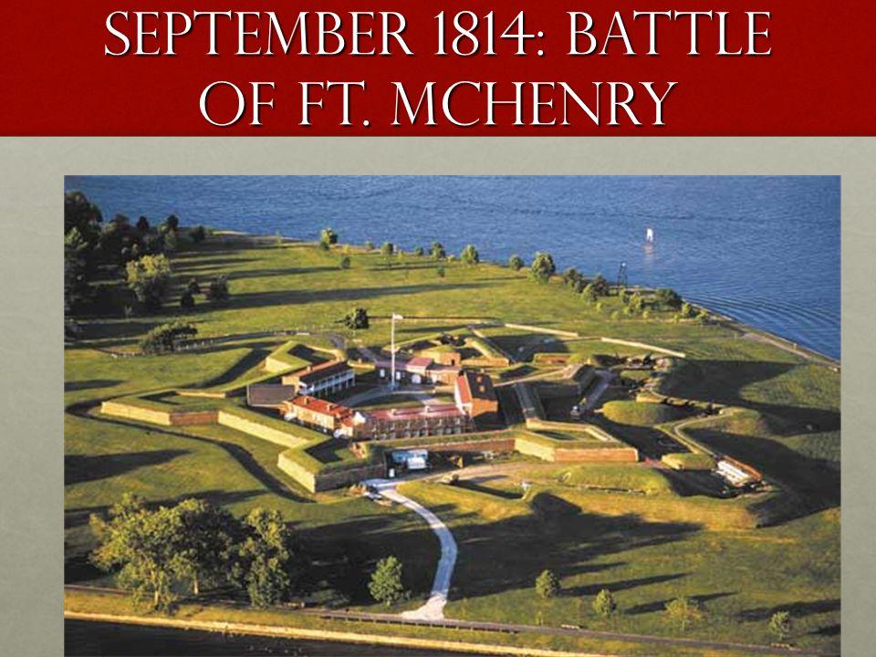 September 1814: battle of ft. mchenry