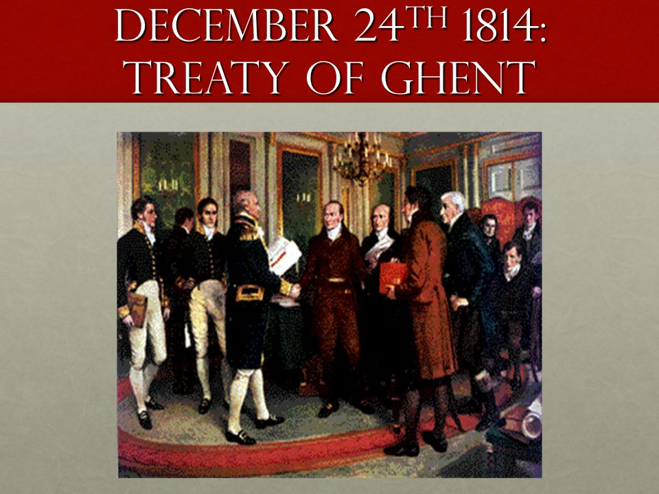 December 24th 1814: treaty of Ghent