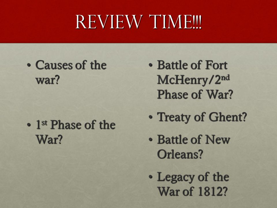 REVIEW TIME!!! Causes of the war 1st Phase of the War