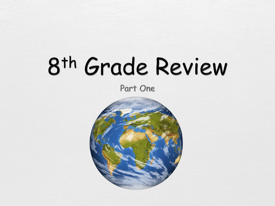 8th Grade Review Part One