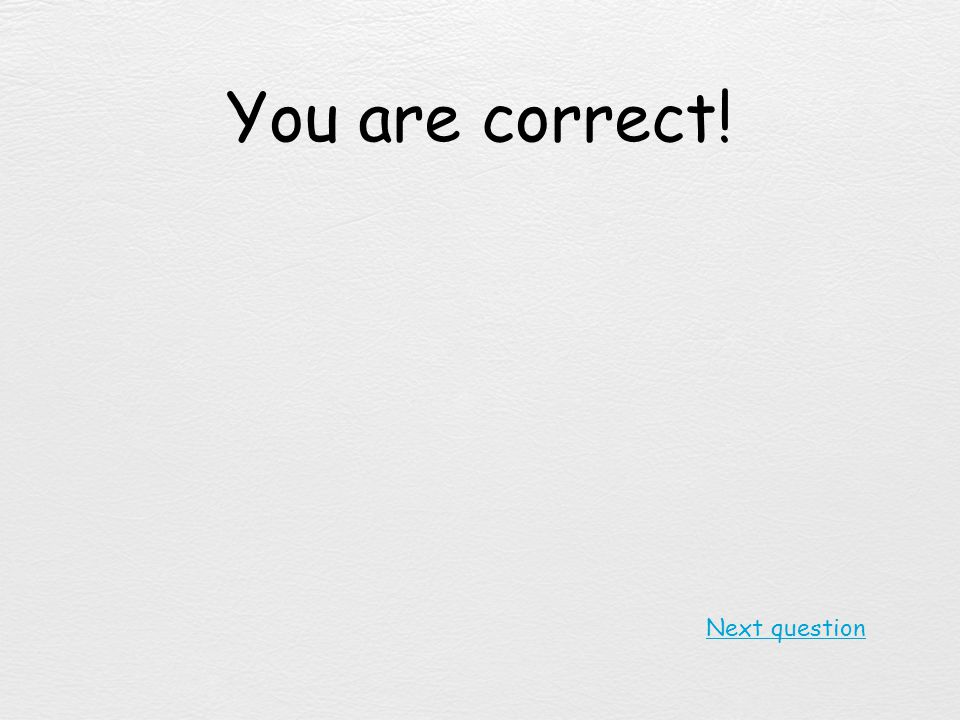 You are correct! Next question