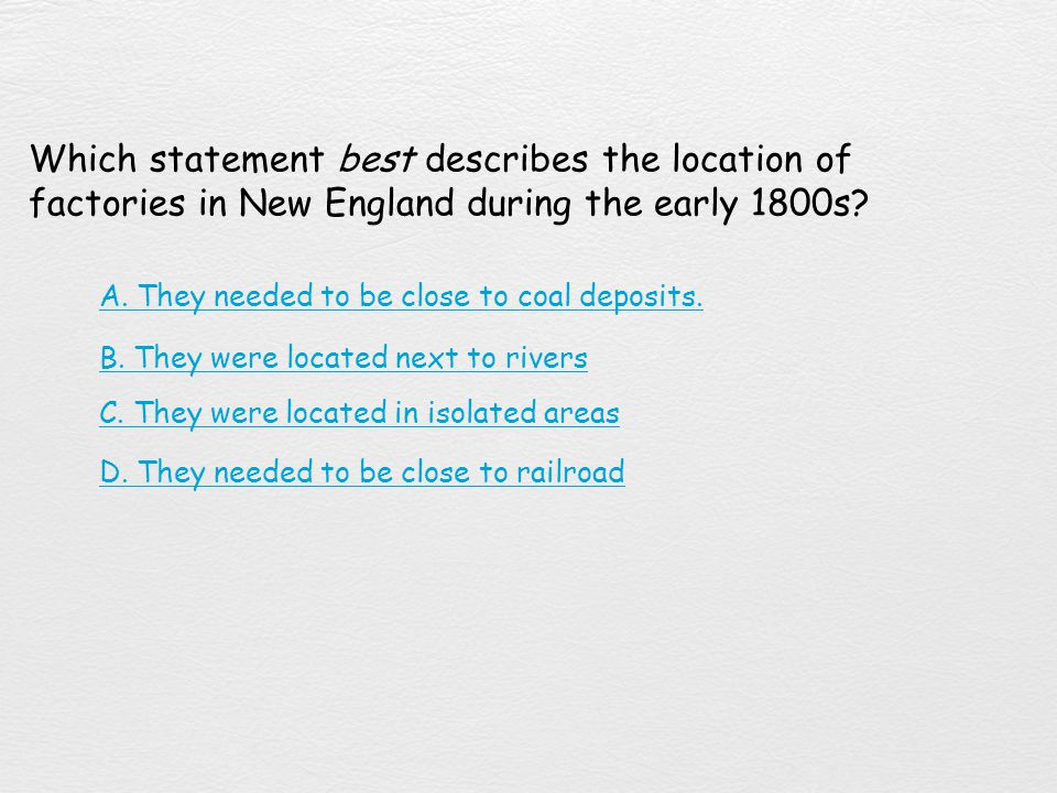 Which statement best describes the location of factories in New England during the early 1800s