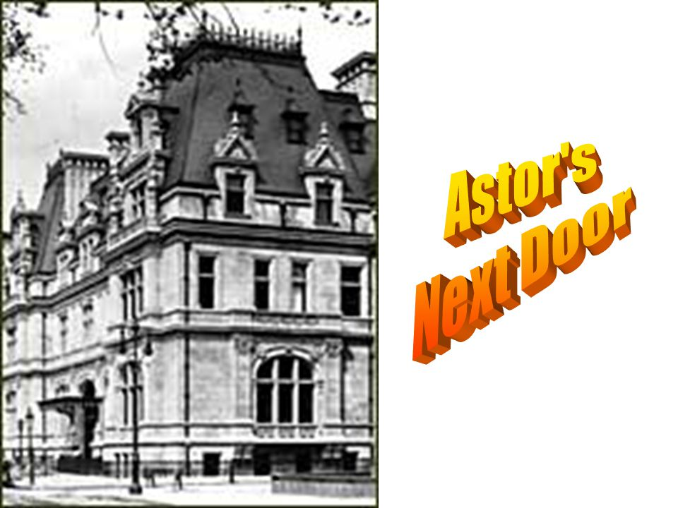 Astor s Next Door