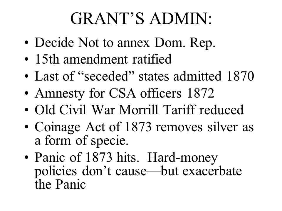 GRANT'S ADMIN: Decide Not to annex Dom. Rep. 15th amendment ratified