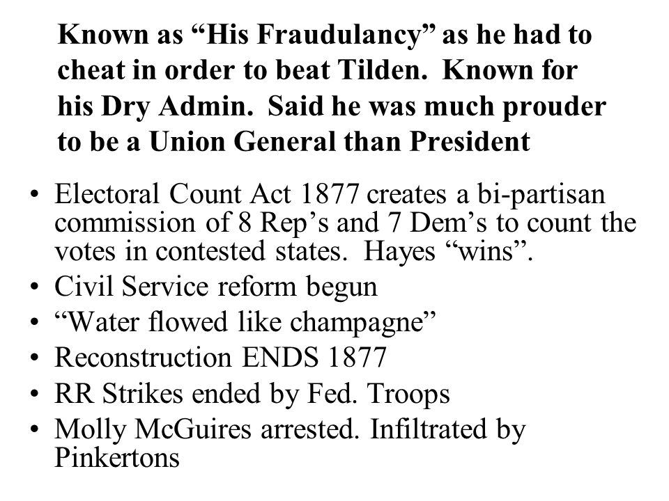 Known as His Fraudulancy as he had to cheat in order to beat Tilden