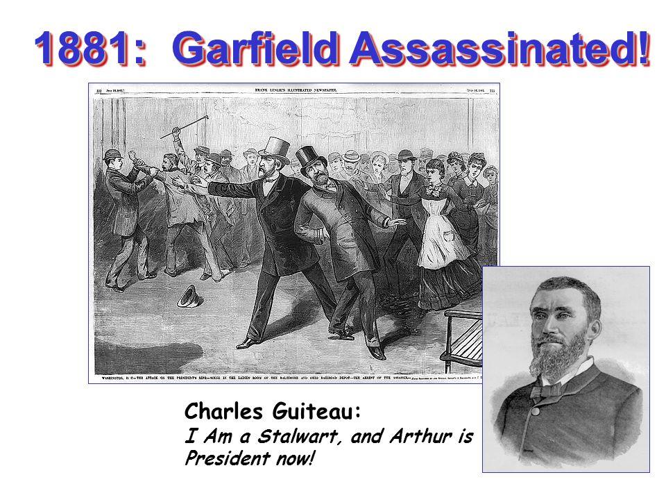 1881: Garfield Assassinated!