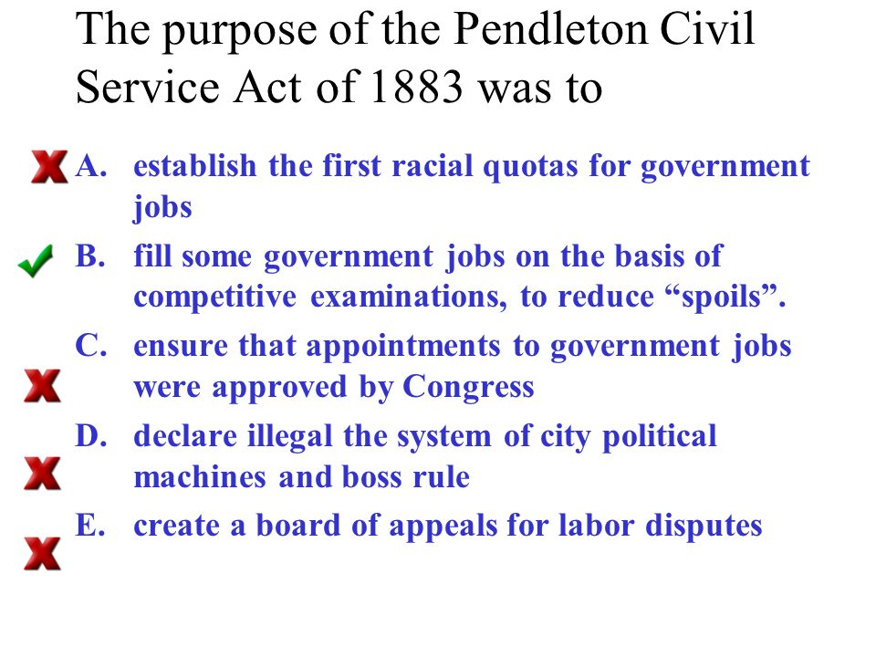 The purpose of the Pendleton Civil Service Act of 1883 was to
