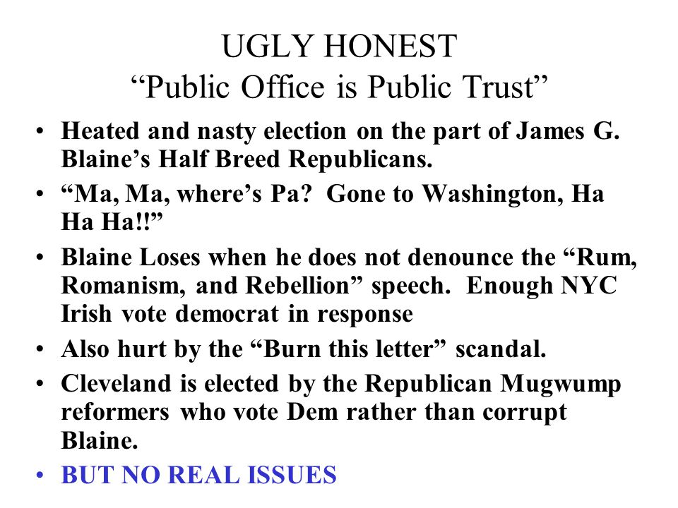 UGLY HONEST Public Office is Public Trust