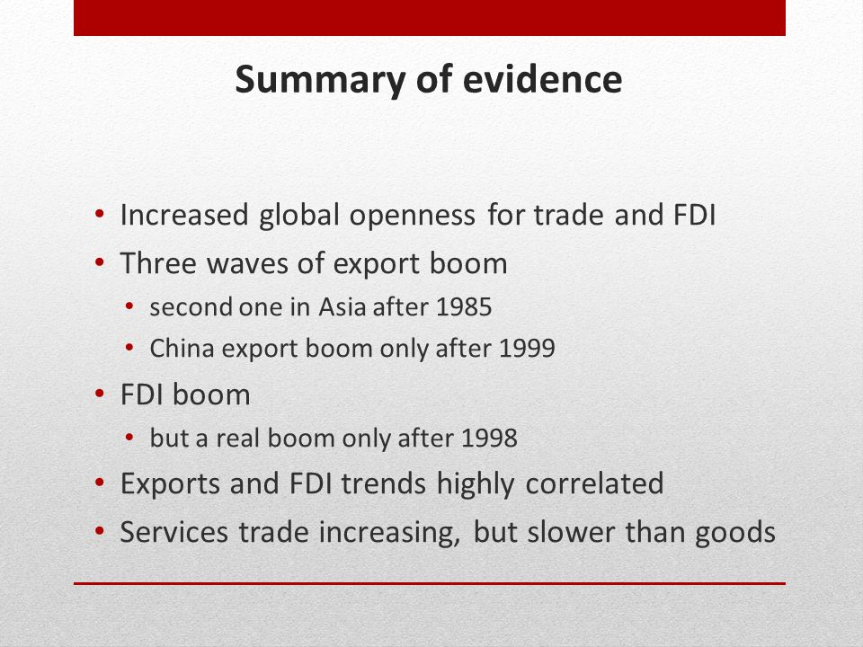 Summary of evidence Increased global openness for trade and FDI