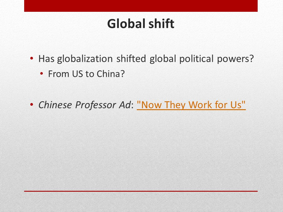Global shift Has globalization shifted global political powers