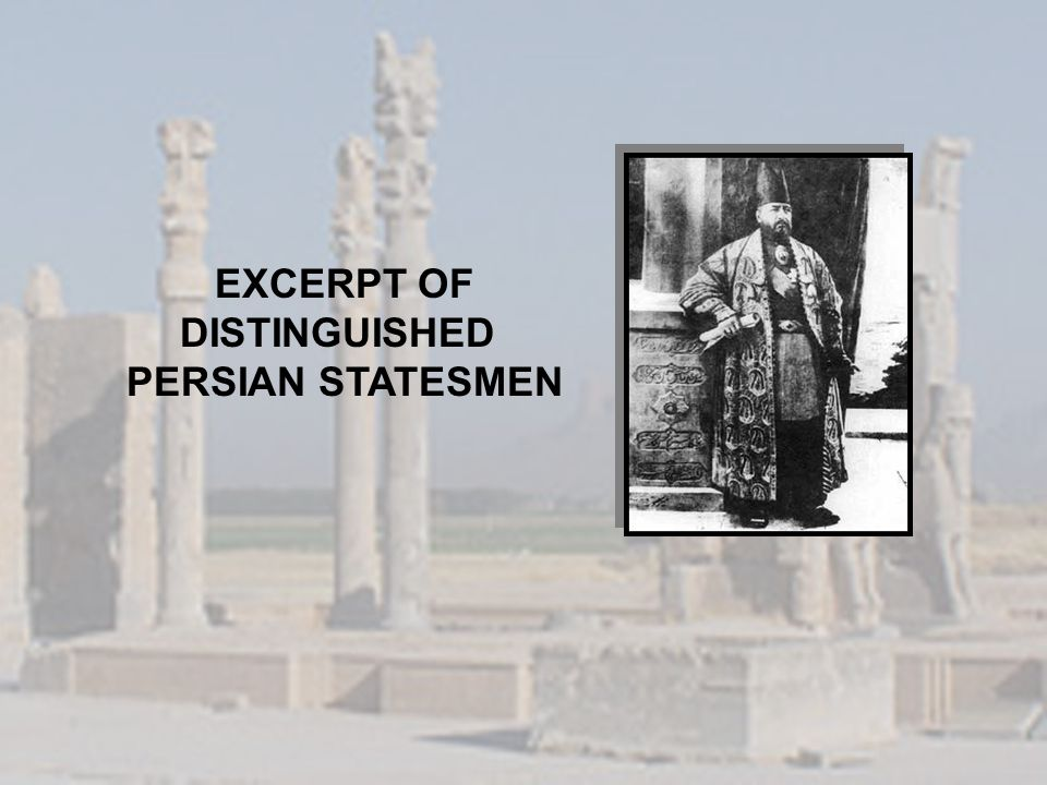 EXCERPT OF DISTINGUISHED PERSIAN STATESMEN