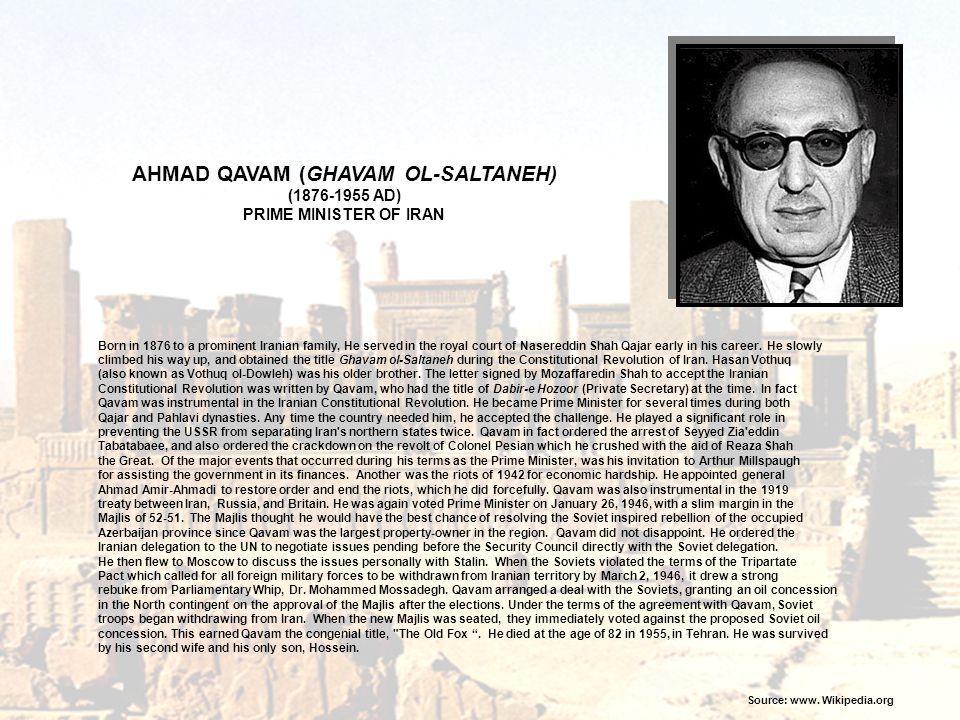 AHMAD QAVAM (GHAVAM OL-SALTANEH) Source: www. Wikipedia.org