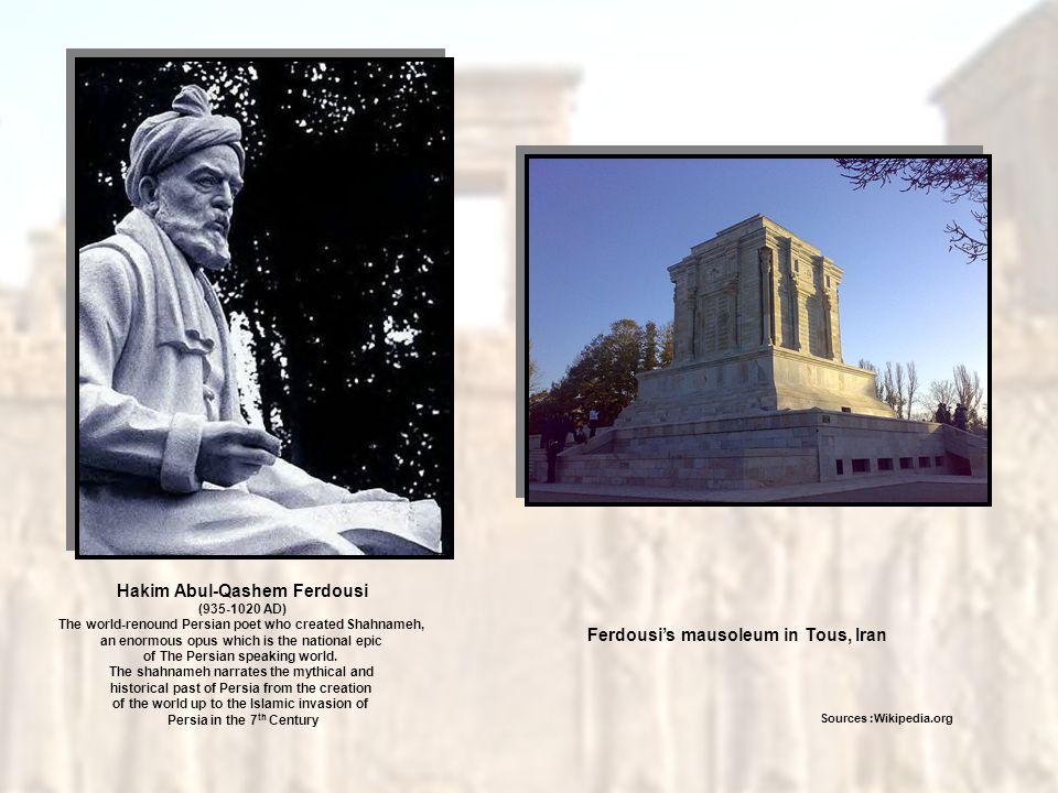 Hakim Abul-Qashem Ferdousi Ferdousi's mausoleum in Tous, Iran