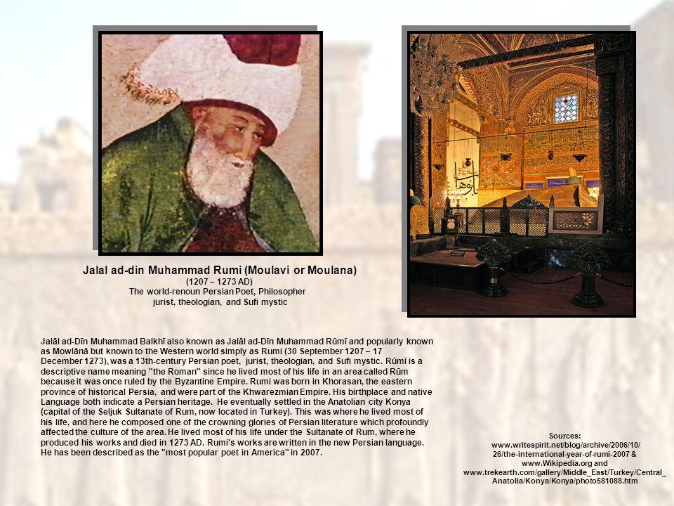 Jalal ad-din Muhammad Rumi (Moulavi or Moulana)