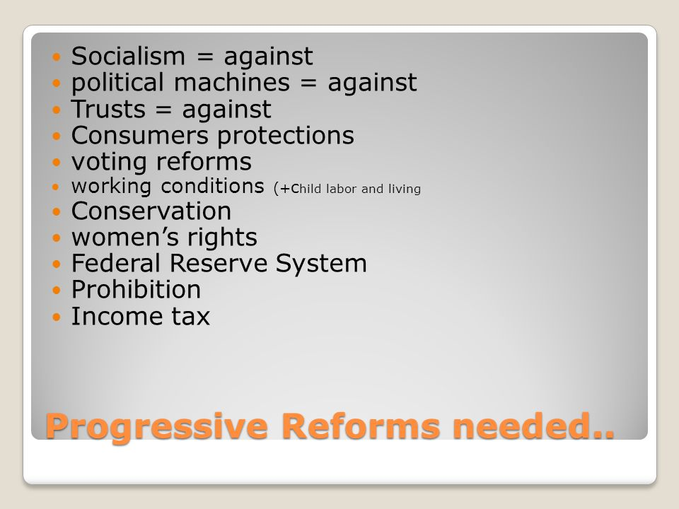 Progressive Reforms needed..